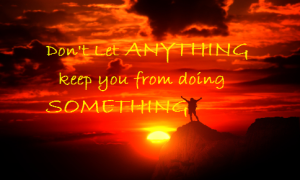 Don't let anything